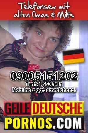 Telefonsex mit deutschen Omas und Milfs